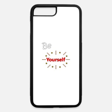 Yourself Be Yourself - iPhone 7 & 8 Plus Case