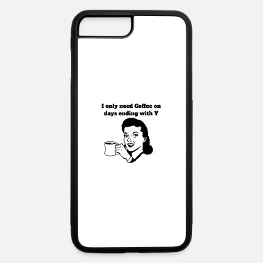 Coffee Funny Quote Womens Shirts Gifts - iPhone 7 & 8 Plus Case