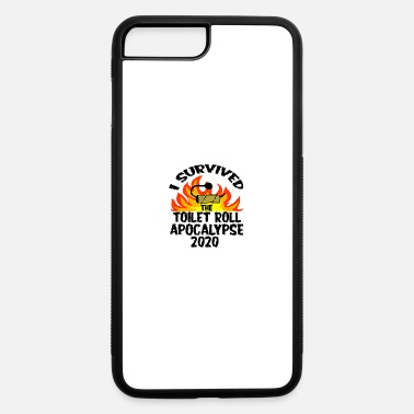 Apocalypse I Survived Toilet Roll Apocalypse 2020 - iPhone 7 & 8 Plus Case