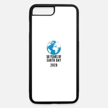 50 Years Earth 50 years of earth day - iPhone 7 & 8 Plus Case
