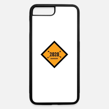 2020 is Danger Sign - iPhone 7 & 8 Plus Case