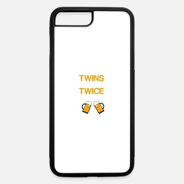 Mother Twins I have twins so I drink twice as much - iPhone 7 & 8 Plus Case