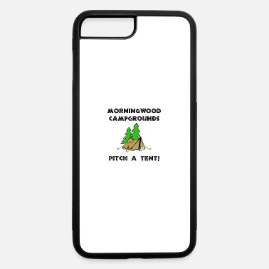 Campground Morningwood Campgrounds Funny - iPhone 7 & 8 Plus Case