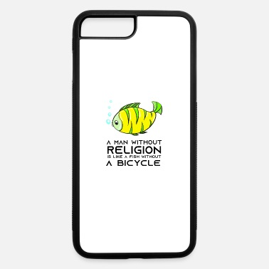 Like A Man A Man Without Religion Is Like A Fish (Atheist) - iPhone 7 & 8 Plus Case
