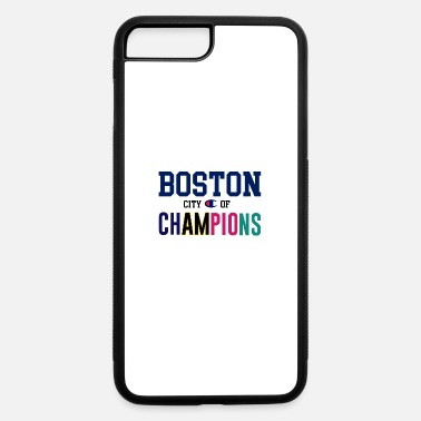 City Of Champions Boston City Of Champions - iPhone 7 & 8 Plus Case