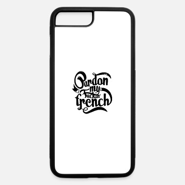 Pardon pardon my - iPhone 7 & 8 Plus Case