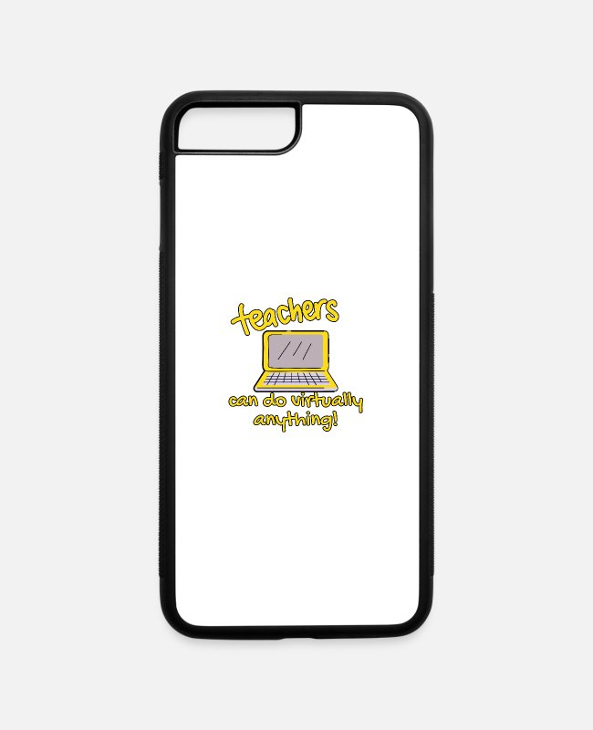 Geraud iPhone Cases - Teachers Can Do Virtually Anything Funny School - iPhone 7 & 8 Plus Case white/black