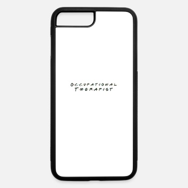 Occupation Occupational Therapist - iPhone 7 & 8 Plus Case