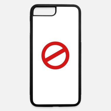 Prohibited prohibition sign - iPhone 7 & 8 Plus Case