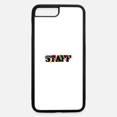 Staff Staff - iPhone 7 & 8 Plus Case