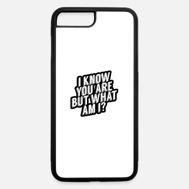 Pee Wee I Know you Are But What Am I - iPhone 7 & 8 Plus Case