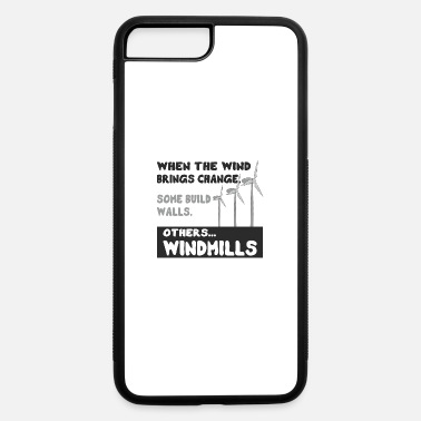 Wind Quote Wind Energy Change Windmill - iPhone 7 & 8 Plus Case