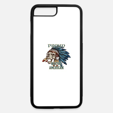 Proud Native American Proud Native American - iPhone 7 & 8 Plus Case