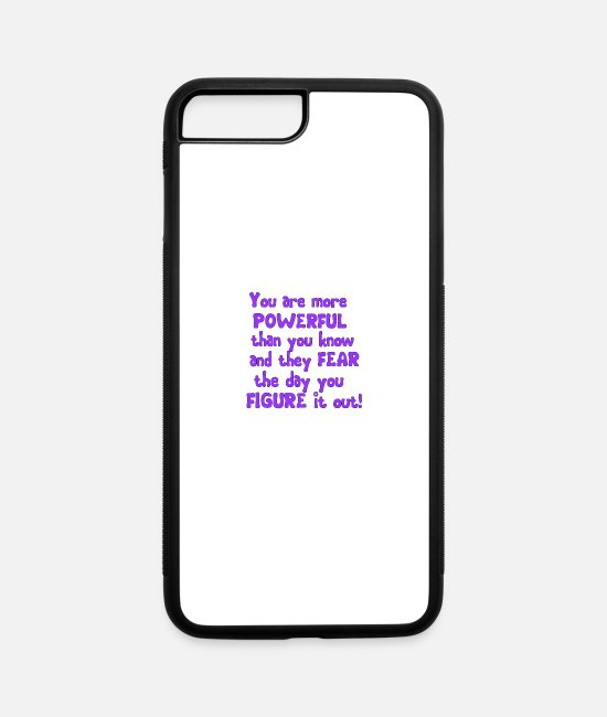 Quote iPhone Cases - You are more powerful... - iPhone 7 & 8 Plus Case white/black