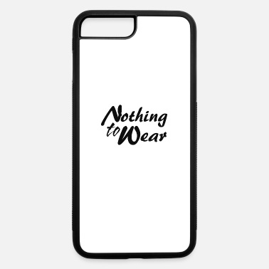 Wear Nothing to wear - iPhone 7 & 8 Plus Case