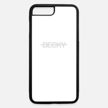 Becky Not Becky - iPhone 7 & 8 Plus Case