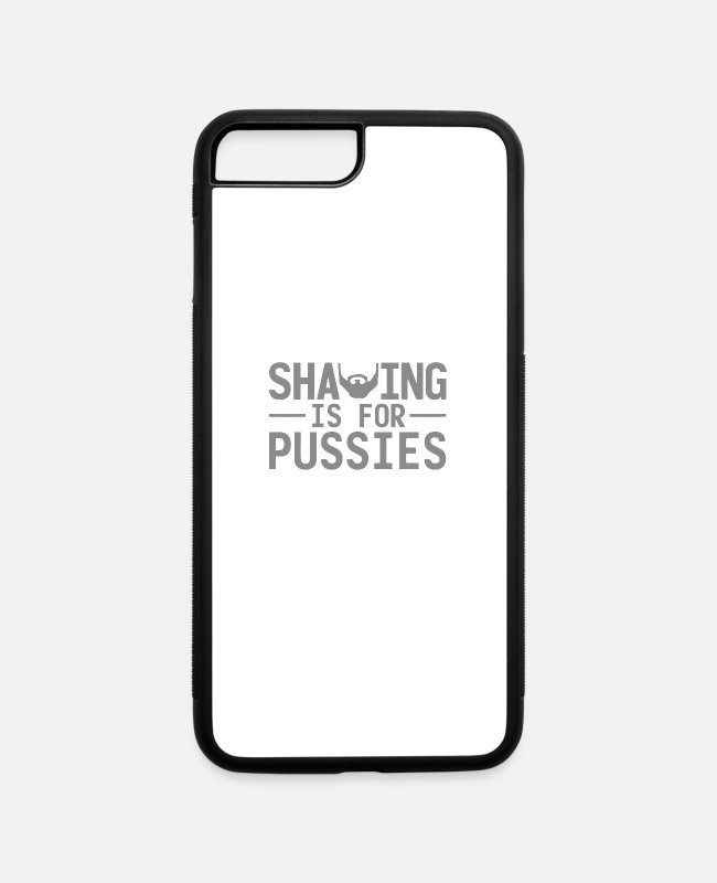 Shaved iPhone Cases - Shaving is for pussies - iPhone 7 & 8 Plus Case white/black