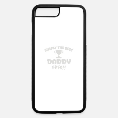 Best Daddy The Best Daddy - iPhone 7 & 8 Plus Case