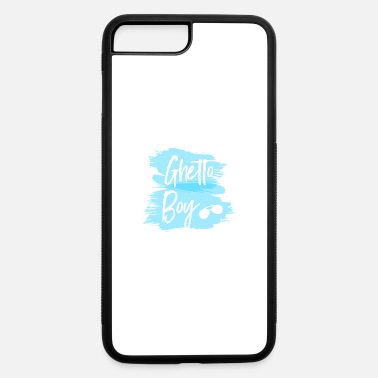 Ghetto Ghetto Boy - iPhone 7 & 8 Plus Case