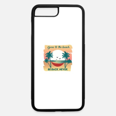 Beach Beach - Gone to the Beach - iPhone 7 & 8 Plus Case