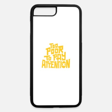 Pay To pay attention - iPhone 7 Plus/8 Plus Rubber Case