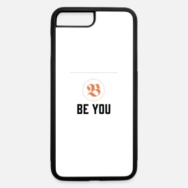 Beyou Be you women T shirt - iPhone 7 Plus/8 Plus Rubber Case