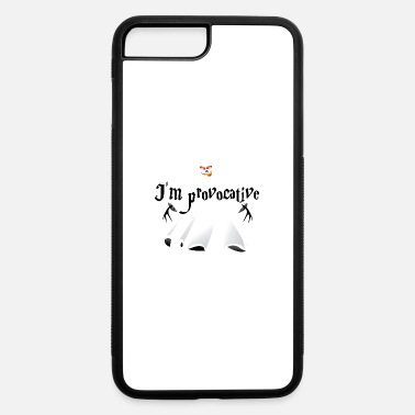 Provocation I m provocative - iPhone 7 & 8 Plus Case