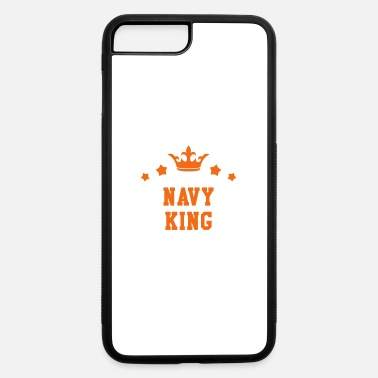 Navy King -Sailing - Boat - Sailor - iPhone 7 & 8 Plus Case