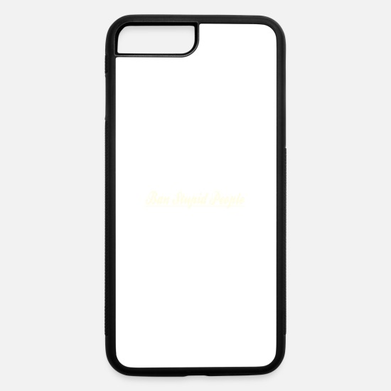 Stupid iPhone Cases - Ban Stupid People Not Dogs - iPhone 7 & 8 Plus Case white/black