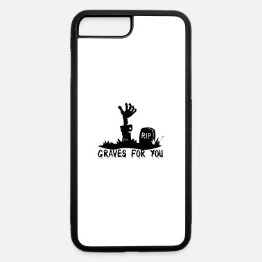 Grave Graves for you - iPhone 7 & 8 Plus Case