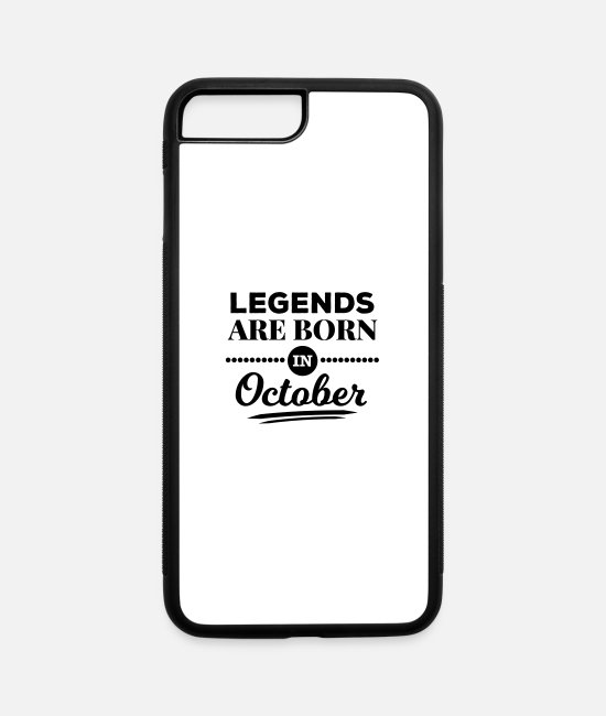 Birthday Boy iPhone Cases - legends are born in october birthday October - iPhone 7 & 8 Plus Case white/black