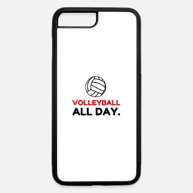 Sayings VOLLEYBALL ALL DAY - iPhone 7 & 8 Plus Case