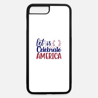 Schland let it celebrate america - iPhone 7 & 8 Plus Case