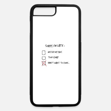 Funny Quotes Sorry I am late Quote funny Gift - iPhone 7 Plus/8 Plus Rubber Case