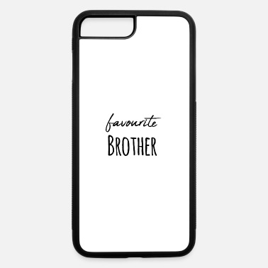 Favourite Brother Sister Siblings / Gift Idea - iPhone 7 & 8 Plus Case