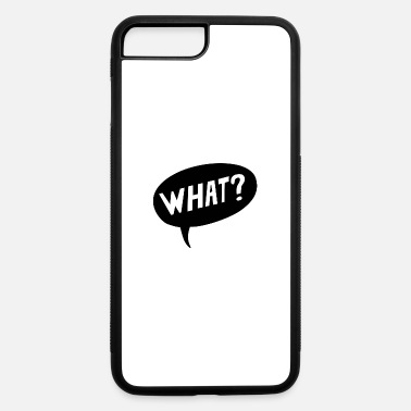 What What? - iPhone 7 & 8 Plus Case