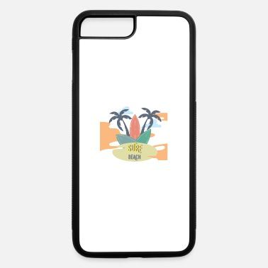 Beach Holiday surf beach holiday Gross - iPhone 7 & 8 Plus Case