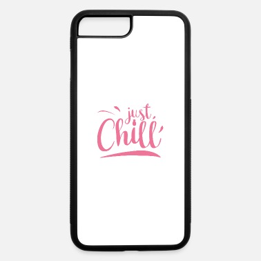 Chill CHILL. - iPhone 7 Plus/8 Plus Rubber Case
