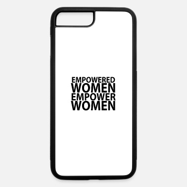Empower Empowered Women Empower Women - black - iPhone 7 & 8 Plus Case