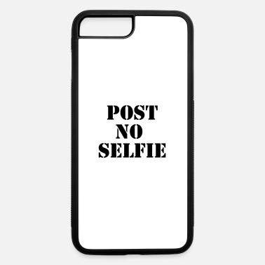 Post Post no selfie - iPhone 7 & 8 Plus Case