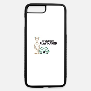 Nudity Life Is Short. Play Naked! - iPhone 7 Plus/8 Plus Rubber Case