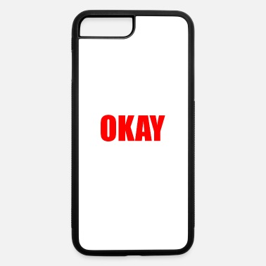 Okay OKAY - iPhone 7 & 8 Plus Case