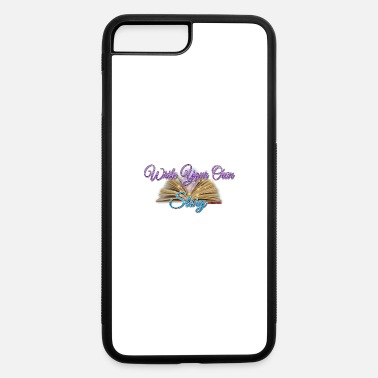 Write Your Name Write Your Own Story - iPhone 7 & 8 Plus Case