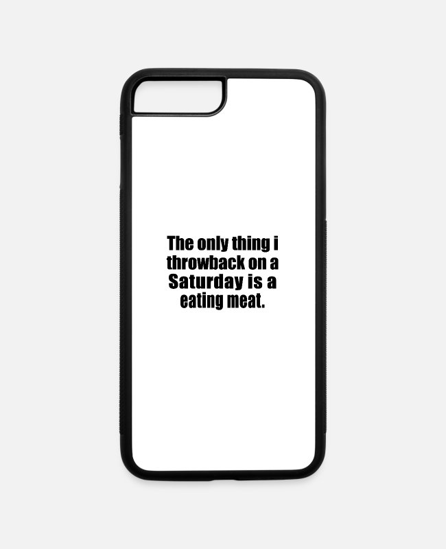 Hipster iPhone Cases - Saturday is a eating meat - iPhone 7 & 8 Plus Case white/black