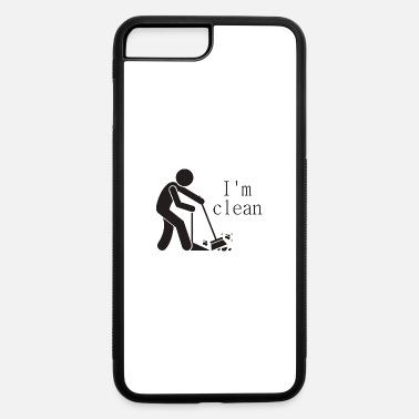 Clean-what-it-is I m clean - iPhone 7 & 8 Plus Case