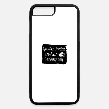 Wedding Day You are invited to our wedding day - iPhone 7 Plus/8 Plus Rubber Case