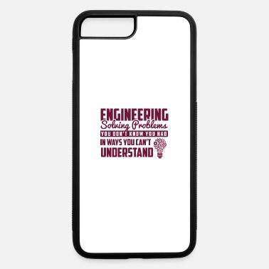 Light Funny Engineer product - Solving Problems - - iPhone 7 & 8 Plus Case