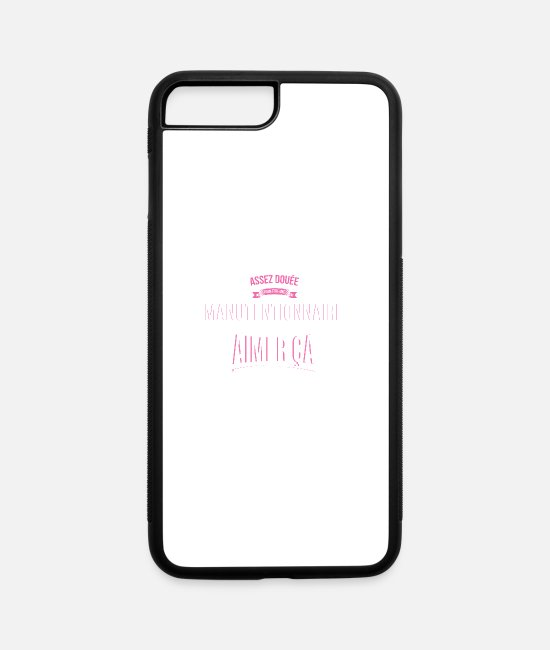 Enough iPhone Cases - Crazy gifted handler woman gift - iPhone 7 & 8 Plus Case white/black