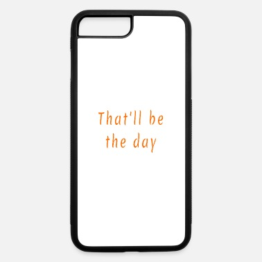 Day that day - iPhone 7 Plus/8 Plus Rubber Case