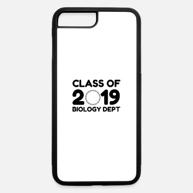 Class Of 2019 BIOLOGY Dept - iPhone 7 & 8 Plus Case